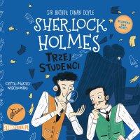 Klasyka dla dzieci. Sherlock Holmes. Tom 10. Trzej studenci - Arthur Conan Doyle