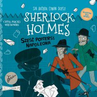 Klasyka dla dzieci. Sherlock Holmes. Tom 13. Sześć popiersi Napoleona - Arthur Conan Doyle
