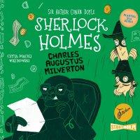 Klasyka dla dzieci. Sherlock Holmes. Tom 15. Charles Augustus Milverton - Arthur Conan Doyle