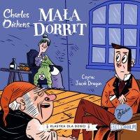 Klasyka dla dzieci. Charles Dickens. Tom 6. Mała Dorrit - Charles Dickens