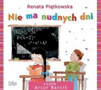 Nie ma nudnych dni - Renata Piątkowska
