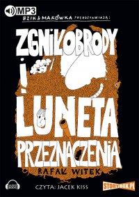 Bzik i Makówka przedstawiają: Zgniłobrody i luneta przeznaczenia - Rafał Witek