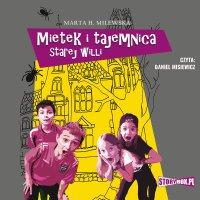 Mietek i tajemnica starej willi - Marta H. Milewska