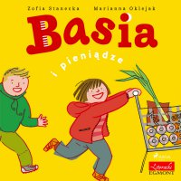 Basia i pieniądze - Zofia Stanecka