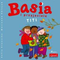 Basia i przyjaciele - Titi - Zofia Stanecka