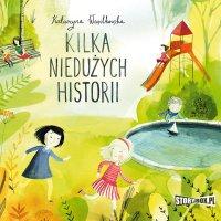 Kilka niedużych historii - Katarzyna Wasilkowska