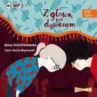 Bulbes i Hania Papierek. Z głową pod dywanem - Anna Onichimowska