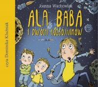 Ala Baba i dwóch rozbójników - Joanna Wachowiak