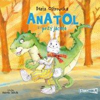 Anatol i przyjaciele - Beata Ostrowicka