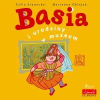 Basia i urodziny w muzeum - Zofia Stanecka