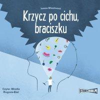 Krzycz po cichu, braciszku - Ivona Brezinova