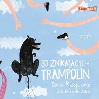 30 znikających trampolin - Dorota Kassjanowicz