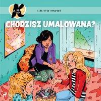 K jak Klara 21. Chodzisz umalowana? - Line Kyed Knudsen