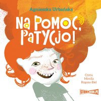 Na pomoc, Patycjo! - Agnieszka Urbańska