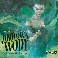 Królowa wody - Marcin Szczygielski