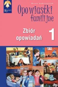 Opowiastki familijne 1. Zbiór opowiadań - Beata Andrzejczuk