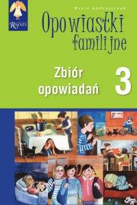 Opowiastki familijne 3. Zbiór opowiadań - Beata Andrzejczuk