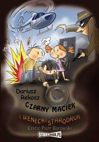 Czarny Maciek i wenecki starodruk - Dariusz Rekosz