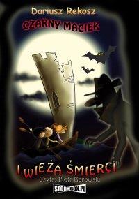 Czarny Maciek i wieża śmierci - Dariusz Rekosz