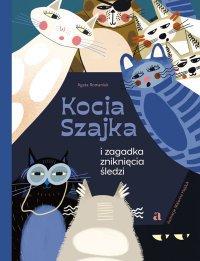 Kocia Szajka i zagadka zniknięcia śledzi - Agata Romaniuk