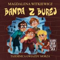 Banda z Burej. Tajemnica Gwiazdy Morza - Magdalena Witkiewicz