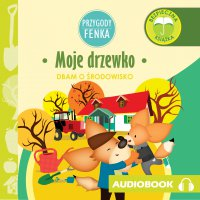 Przygody Fenka. Moje drzewko - Magdalena Gruca