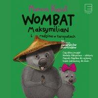 Wombat Maksymilian i rodzina w tarapatach - Marcin Kozioł