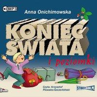 Koniec świata i poziomki - Anna Onichimowska