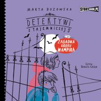 Detektywi z Tajemniczej 5. Tom 2. Zagadka grobu wampira - Marta Guzowska