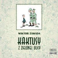 Kaktusy z Zielonej ulicy - Wiktor Zawada