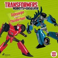 Transformers. Robots in Disguise. Sideswipe kontra Thunderhoof - John Sazaklis
