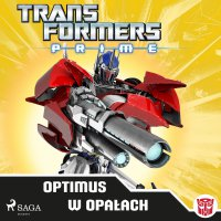 Transformers PRIME. Optimus w opałach - Hasbro Entertainment, Licensing and Digital