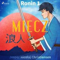Ronin 1 - Miecz - Jesper Nicolaj Christiansen