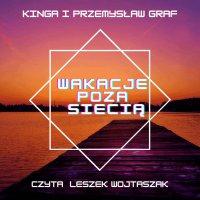 Wakacje poza siecią - KInga Matelska- Graf