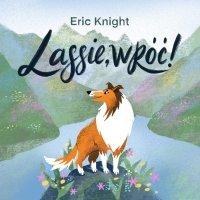 Lassie, wróć! - Eric Knight