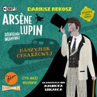 Arsène Lupin – dżentelmen włamywacz. Tom 4. Naszyjnik cesarzowej - Dariusz Rekosz