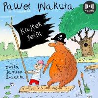 Kajtek i Yetik - Paweł Wakuła