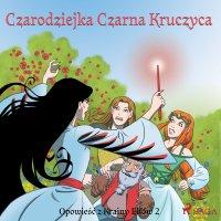 Opowieść z Krainy Elfów 2 - Czarodziejka Czarna Kruczyca - Agnieszka Pietrzak, Peter Gotthardt