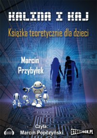 Kalina i Kaj. Książka teoretycznie dla dzieci - Marcin Przybyłek