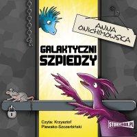 Galaktyczni szpiedzy - Anna Onichimowska