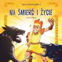 Dzieci królowej elfów 7. Na śmierć i życie - Peter Gotthardt