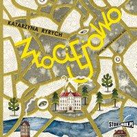 Złociejowo - Katarzyna Ryrych