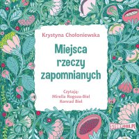 Miejsca rzeczy zapomnianych - Krystyna Chołoniewska