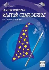 Kajtuś Czarodziej - Janusz Korczak