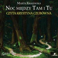 Noc między Tam i Tu - Marta Krajewska
