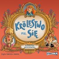 Królestwo ma się - Katarzyna Wasilkowska