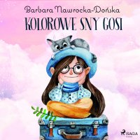 Kolorowe sny Gosi - Barbara Nawrocka Dońska