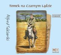 Tomek na Czarnym Lądzie - Alfred Szklarski