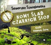 Nowy ślad Czarnych Stóp - Seweryna Szmaglewska