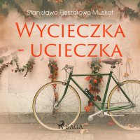 Wycieczka - ucieczka - Stanisława Fleszarowa-Muskat